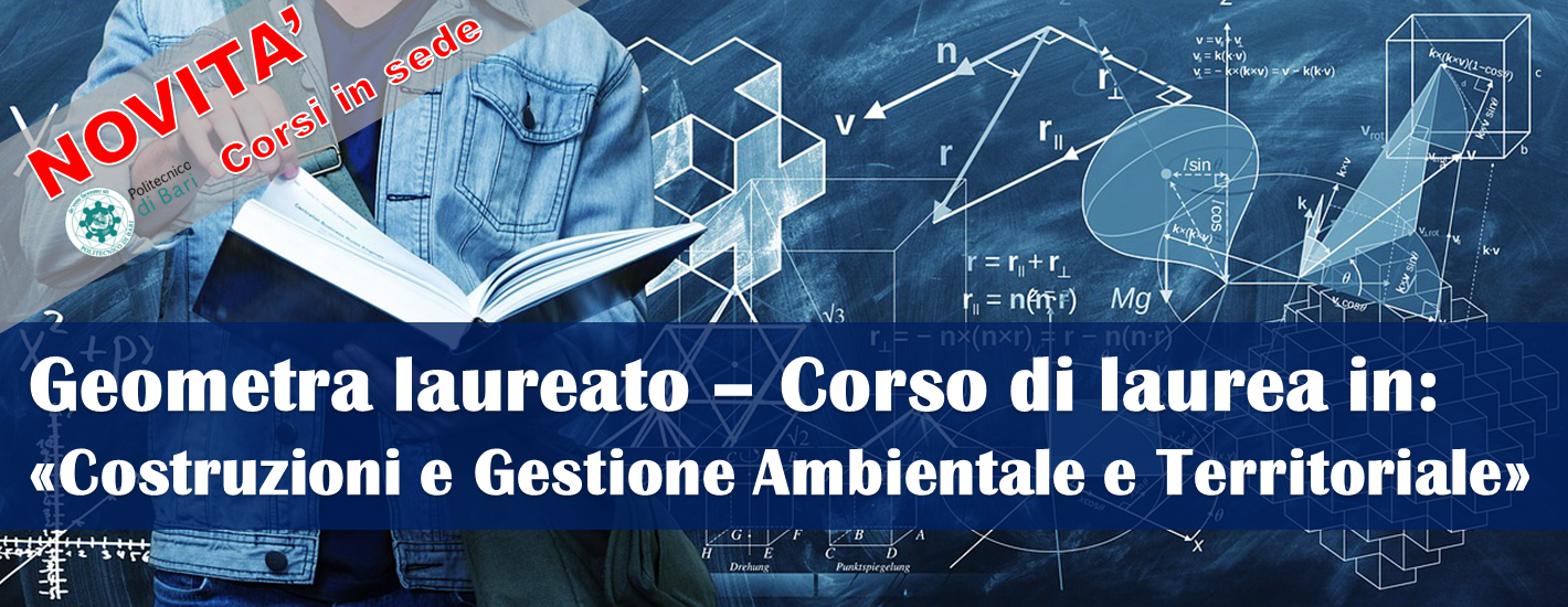 """Geometra Laureato – corso di laurea in """"Costruzioni e Gestione Ambientale e Territoriale"""""""